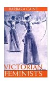 Victorian Feminists 1993 9780198204336 Front Cover