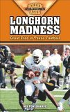 Longhorn Madness Great Eras in Texas Football 2006 9781581825336 Front Cover