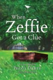 When Zeffie Got a Clue 2008 9781400073337 Front Cover