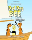 Bad Bug Bee And the Pirate Ants 2008 9781438256337 Front Cover