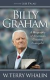 Billy Graham A Biography of America's Greatest Evangelist 2014 9781630472337 Front Cover