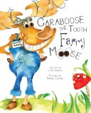 Caraboose The Tooth Fairy Moose 2012 9781466317338 Front Cover