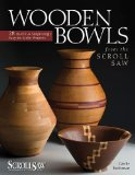 Wooden Bowls from the Scroll Saw 28 Useful and Surprisingly Easy-to-Make Projects 2010 9781565234338 Front Cover