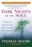 Dark Nights of the Soul A Guide to Finding Your Way Through Life's Ordeals 2005 9781592401338 Front Cover