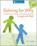 Solving for Why Understanding, Assessing, and Teaching Students Who Struggle with Math, Grades K-8