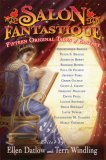 Salon Fantastique Thirty Original Tales of Fantasy 2006 9781560258339 Front Cover