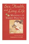 Sex, Health, and Long Life Manuals of Taoist Practice 1999 9781570624339 Front Cover