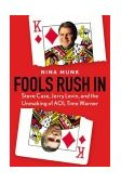 Fools Rush In Steve Case, Jerry Levin, and the Unmaking of AOL Time Warner 2004 9780060540340 Front Cover