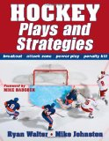 Hockey Plays and Strategies 1st 2009 9780736076340 Front Cover