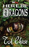 Here Be Dragons 2012 9781608208340 Front Cover