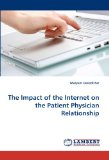 Impact of the Internet on the Patient Physician Relationship 2010 9783838340340 Front Cover