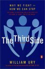 Third Side Why We Fight and How We Can Stop 1st 2000 9780140296341 Front Cover