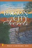 Bryson City Secrets Even More Tales of a Small-Town Doctor in the Smoky Mountains 2006 9780310266341 Front Cover