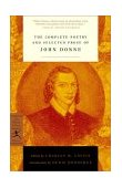 Complete Poetry and Selected Prose of John Donne 2001 9780375757341 Front Cover