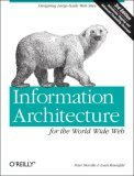 Information Architecture for the World Wide Web Designing Large-Scale Web Sites 3rd 2006 Revised  9780596527341 Front Cover