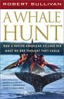 Whale Hunt How a Native-American Village Did What No One Thought It Could 2002 9780684864341 Front Cover