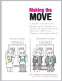 Making the Move A Guide for Schools and Parents on the Transfer of Pupils with Autism Spectrum Disorders (ASDs) from Primary to Secondary School 2009 9781843109341 Front Cover