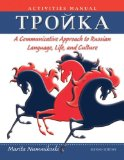 Troika, Activities Manual A Communicative Approach to Russian Language, Life, and Culture