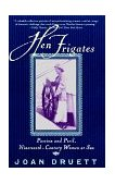 Hen Frigates Passion and Peril, Nineteenth-Century Women at Sea 1999 9780684854342 Front Cover
