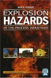 Explosion Hazards in the Process Industries 2005 9780976511342 Front Cover