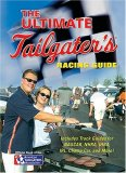 Ultimate Tailgater's Racing Guide 2007 9781401603342 Front Cover