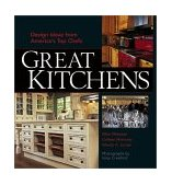 Great Kitchens Design Ideas from America's Top Chefs 2001 9781561585342 Front Cover