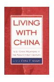 Living with China U. S.-China Relations in the Twenty-First Century 1997 9780393317343 Front Cover