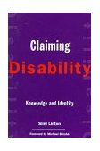 Claiming Disability Knowledge and Identity 1998 9780814751343 Front Cover