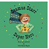Seamus Starr... . . Super Hero 2013 9781491269343 Front Cover