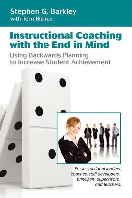 Instructional Coaching with the End in Mind 1st 2011 9781892334343 Front Cover