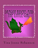 Dragon Riders and the Little Girl 2012 9781475144345 Front Cover