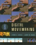 Digital Moviemaking 6th 2006 9780495050346 Front Cover
