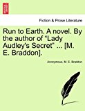 Run to Earth a Novel by the Author of Lady Audley's Secret [M E Braddon] 2011 9781241580346 Front Cover