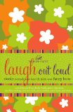 Laugh Out Loud Stories to Touch Your Heart and Tickle Your Funny Bone 2009 9781400280346 Front Cover