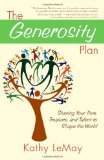 Generosity Plan Sharing Your Time, Treasure, and Talent to Shape the World 1st 2010 9781582702346 Front Cover