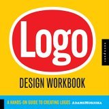 Logo Design Workbook A Hands-On Guide to Creating Logos 1st 2006 Workbook  9781592532346 Front Cover