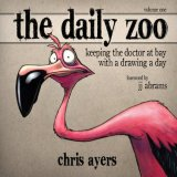 Daily Zoo Keeping the Doctor at Bay with a Drawing a Day 2008 9781933492346 Front Cover
