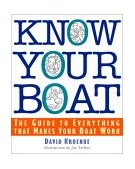 Know Your Boat The Guide to Everything That Makes Your Boat Work 2002 9780071361347 Front Cover
