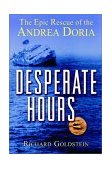 Desperate Hours The Epic Rescue of the Andrea Doria 2001 9780471389347 Front Cover