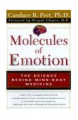 Molecules of Emotion The Science Behind Mind-Body Medicine 1st 1999 9780684846347 Front Cover