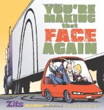 You're Making That Face Again Zits Sketchbook No. 13 2010 9780740797347 Front Cover
