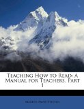 Teaching How to Read A Manual for Teachers, Part 1 2010 9781147690347 Front Cover