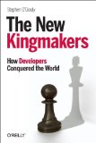 New Kingmakers How Developers Conquered the World 2013 9781449356347 Front Cover