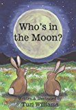 Who's in the Moon? 2012 9781478149347 Front Cover