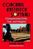 Coaching fastpitch Softball : Championship Drills, Tips, and Insights 2006 9781591139348 Front Cover