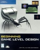 Beginning Game Level Design 2005 9781592004348 Front Cover