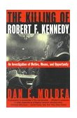 Killing of Robert F. Kennedy An Investigation of Motive, Means, and Opportunity 1st 2006 9780393315349 Front Cover