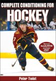Complete Conditioning for Hockey 1st 2007 9780736060349 Front Cover