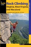 Rock Climbing Virginia, West Virginia, and Maryland 2nd 2013 9780762784349 Front Cover