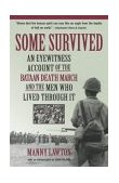 Some Survived An Eyewitness Account of the Bataan Death March and the Men Who Lived Through It 2004 9781565124349 Front Cover